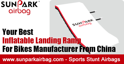 Your Best Inflatable Landing Ramp For Bikes Manufacturer From China SUNPARK Airbags